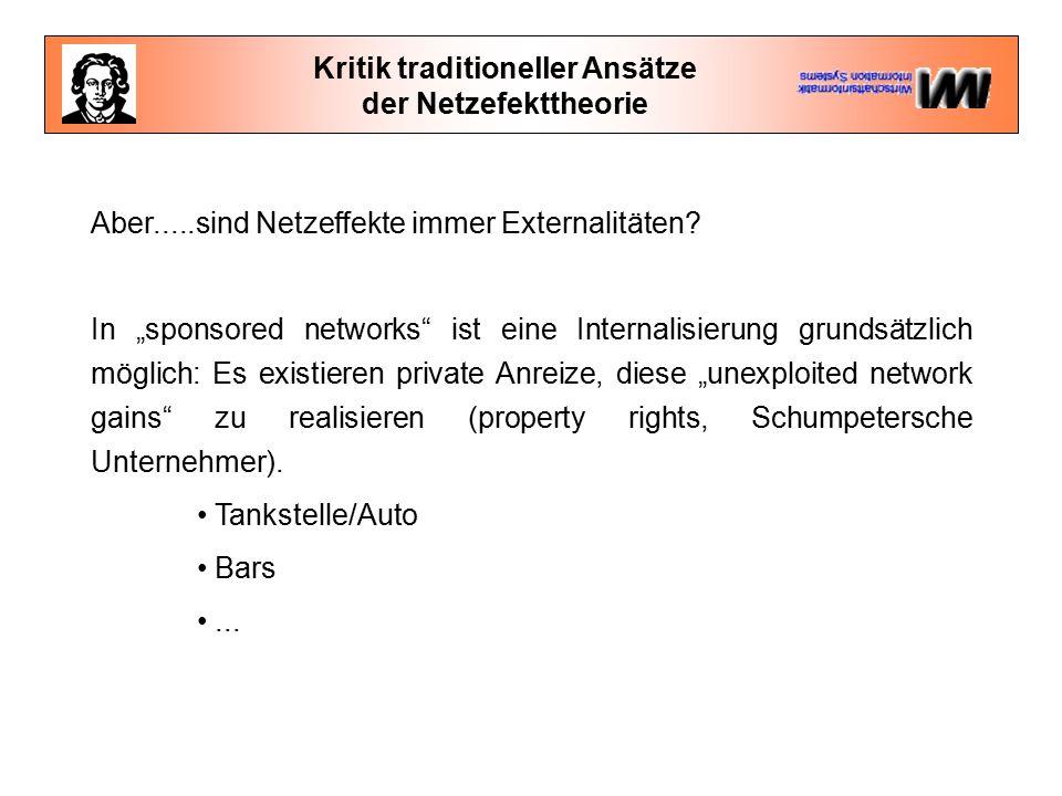 Kritik traditioneller Ansätze der Netzefekttheorie Aber.....sind Netzeffekte immer Externalitäten.
