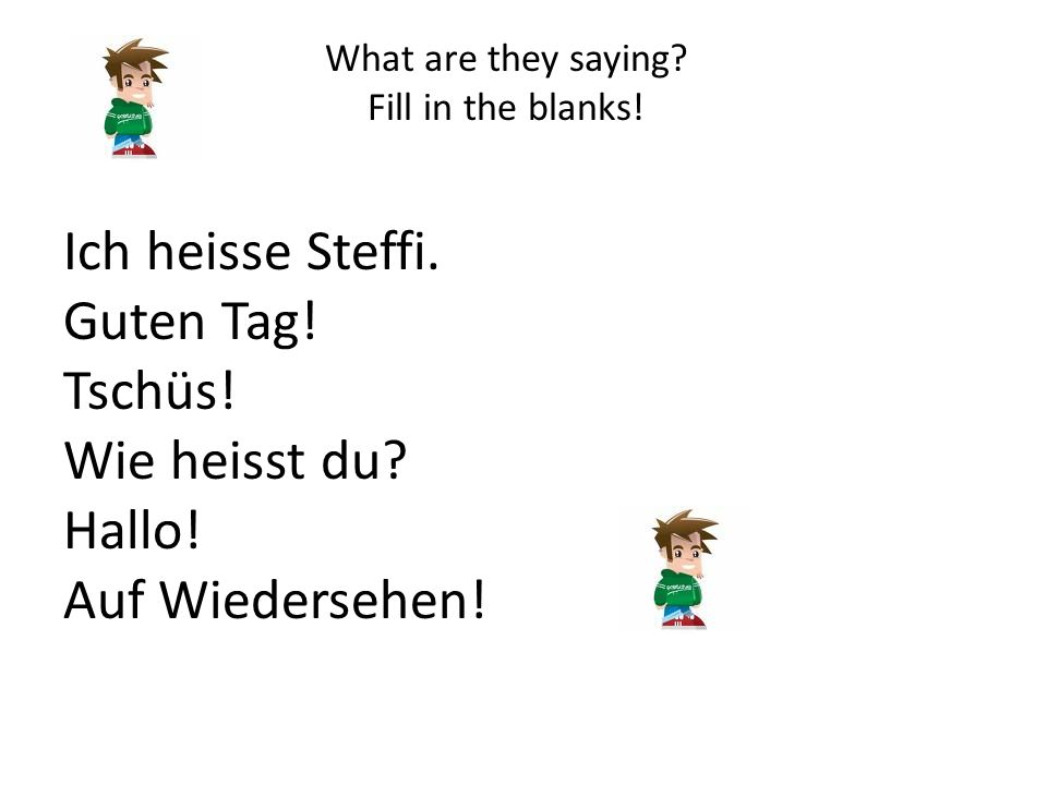 What are they saying.Fill in the blanks. Ich heisse Steffi.