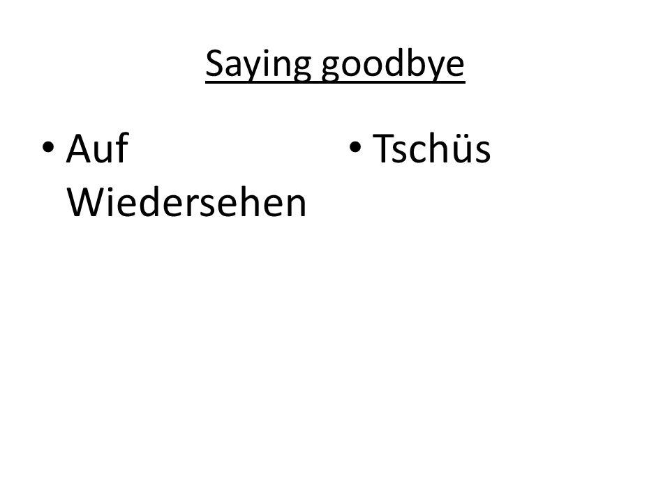 Saying goodbye A......................... T.............