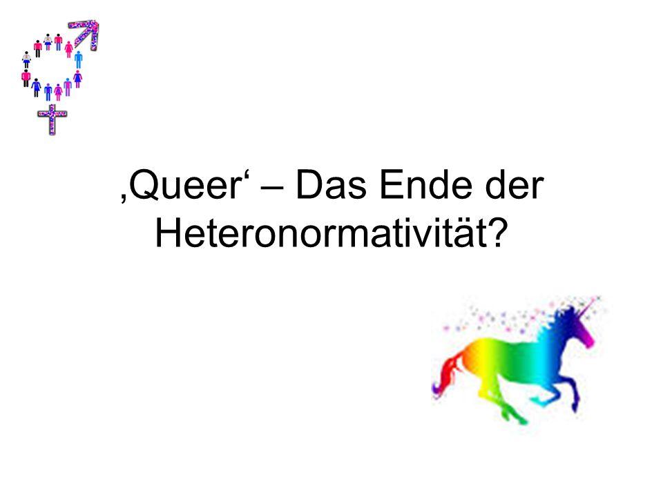 'Queer' – Das Ende der Heteronormativität?