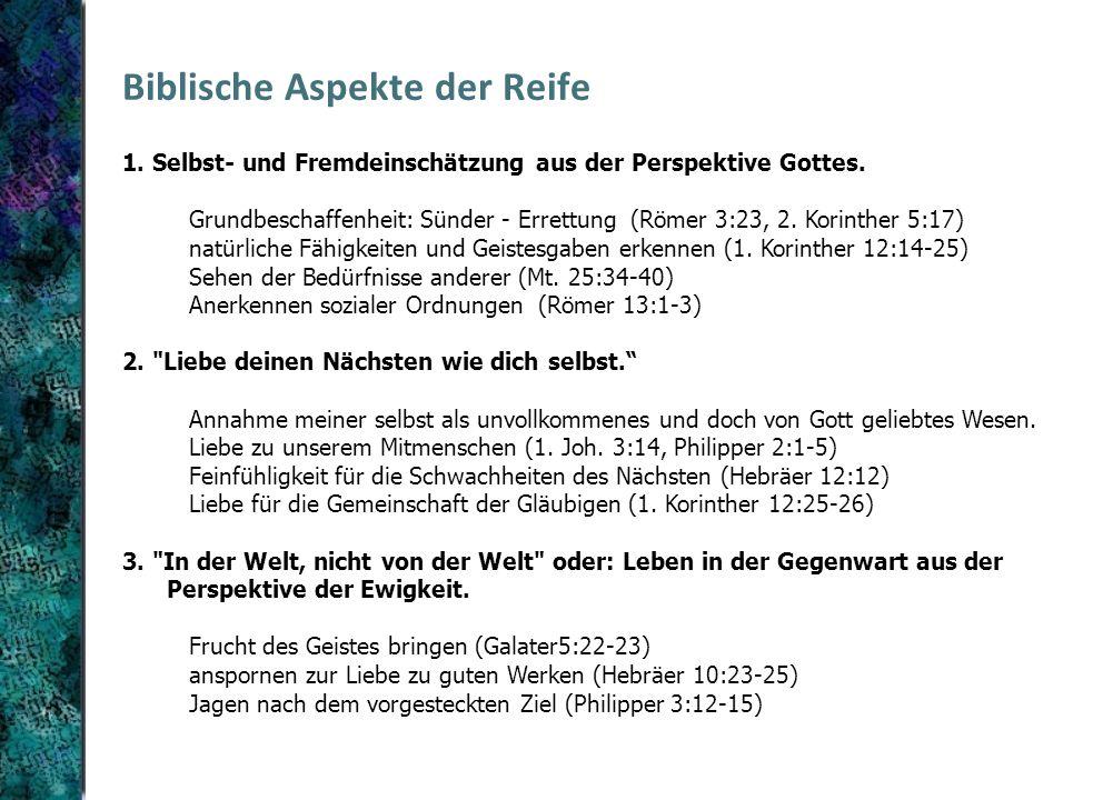 Biblische Aspekte der Reife 1. Selbst- und Fremdeinschätzung aus der Perspektive Gottes. Grundbeschaffenheit: Sünder - Errettung (Römer 3:23, 2. Korin
