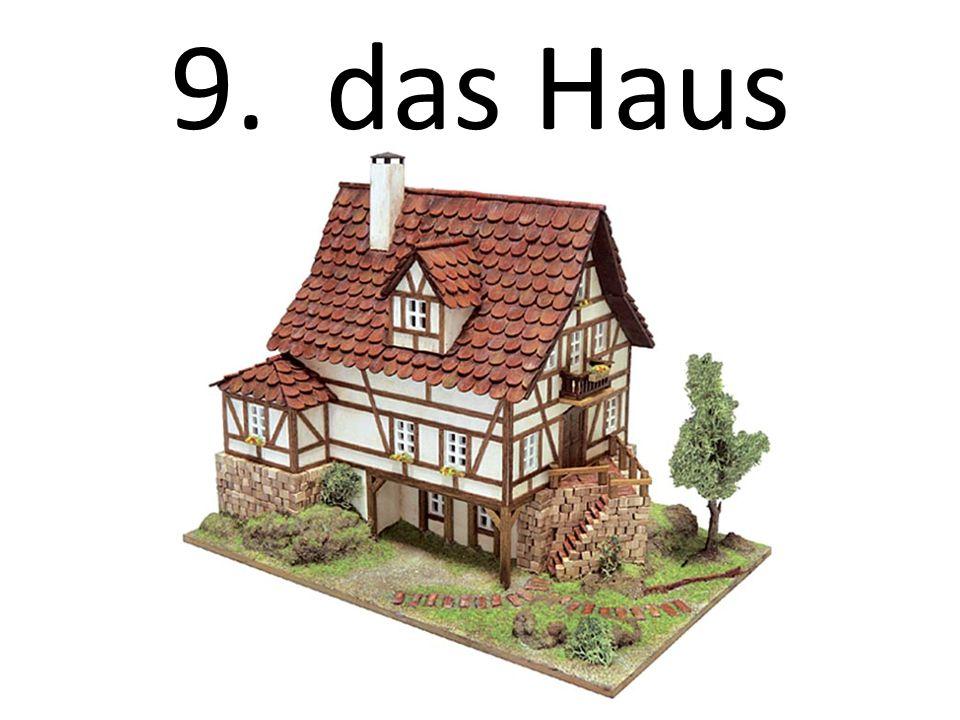 9. das Haus