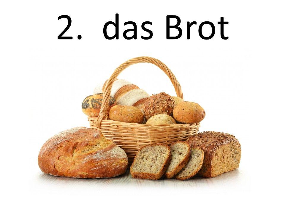 2. das Brot