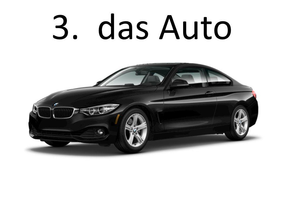 3. das Auto