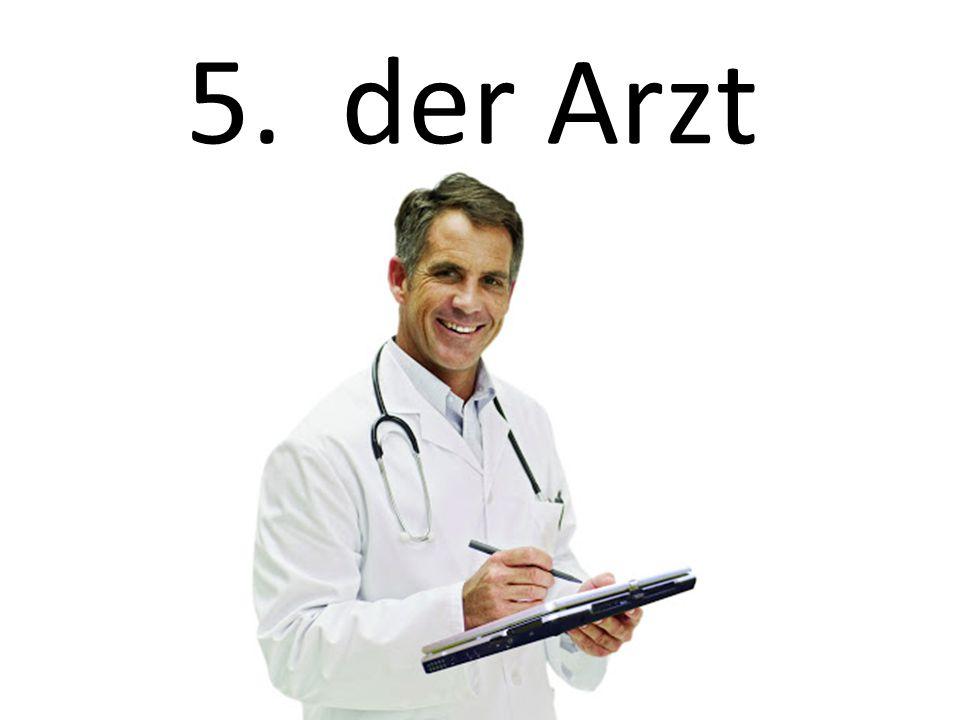 5. der Arzt