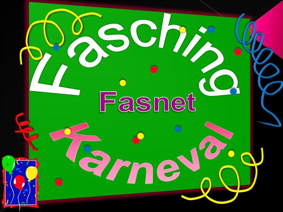 Man sagt, es gibt vier Jahreszeiten: Frühling, Sommer, Herbst und Winter und… die fünfte Jahreszeit heißt Fasching, Karneval oder Fastnacht.