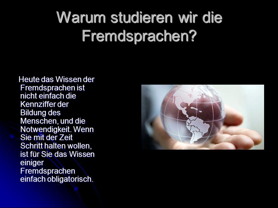 Warum studieren wir die Fremdsprachen.