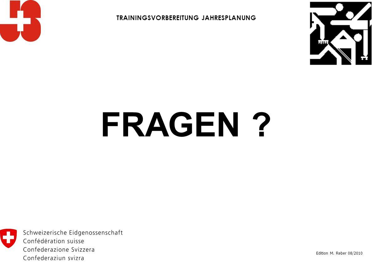 FRAGEN ? Edition M. Reber 08/2010 TRAININGSVORBEREITUNG JAHRESPLANUNG