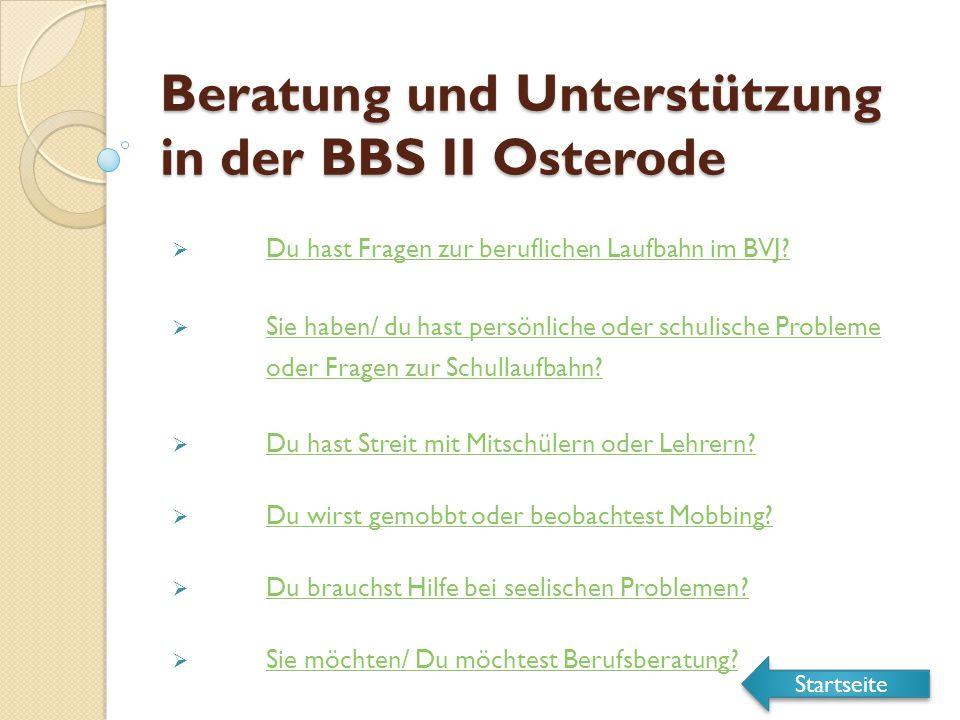 Beratung und Unterstützung in der BBS II Osterode  Du hast Fragen zur beruflichen Laufbahn im BVJ.