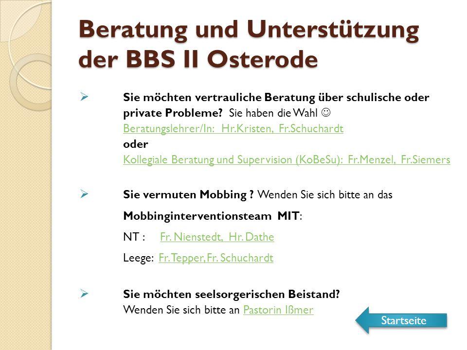 Beratung und Unterstützung der BBS II Osterode  Sie möchten vertrauliche Beratung über schulische oder private Probleme.