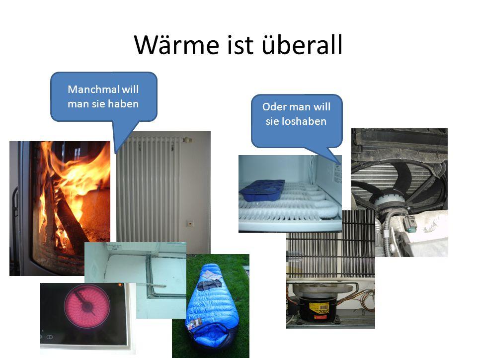 Wärme transportieren Dabei spielt der Transport von Wärme eine große Rolle Erhitzen – Wärme von außen zuführen, aber möglichst keine abgeben – Wärme, die innen erzeugt wird, drin halten Kühlen – Wärme abfließen lassen oder abpumpen – Keine Wärme rein lassen