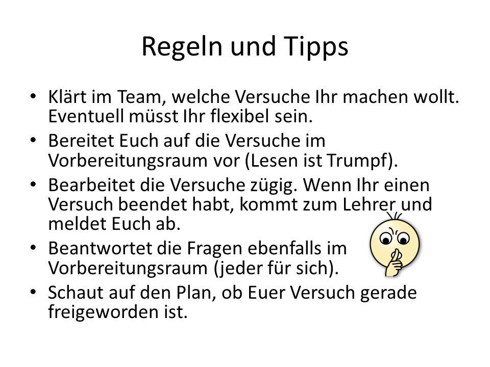 Regeln und Tipps Klärt im Team, welche Versuche Ihr machen wollt.