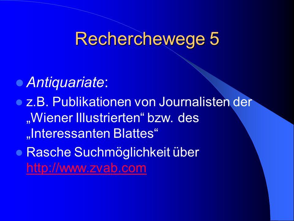 """Recherchewege 5 Antiquariate: z.B. Publikationen von Journalisten der """"Wiener Illustrierten"""" bzw. des """"Interessanten Blattes"""" Rasche Suchmöglichkeit ü"""