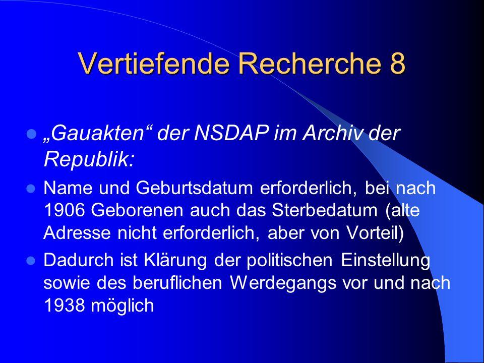 """Vertiefende Recherche 8 """"Gauakten"""" der NSDAP im Archiv der Republik: Name und Geburtsdatum erforderlich, bei nach 1906 Geborenen auch das Sterbedatum"""