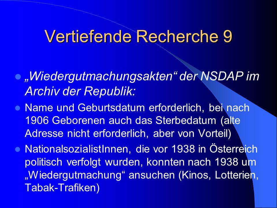 """Vertiefende Recherche 9 """"Wiedergutmachungsakten"""" der NSDAP im Archiv der Republik: Name und Geburtsdatum erforderlich, bei nach 1906 Geborenen auch da"""