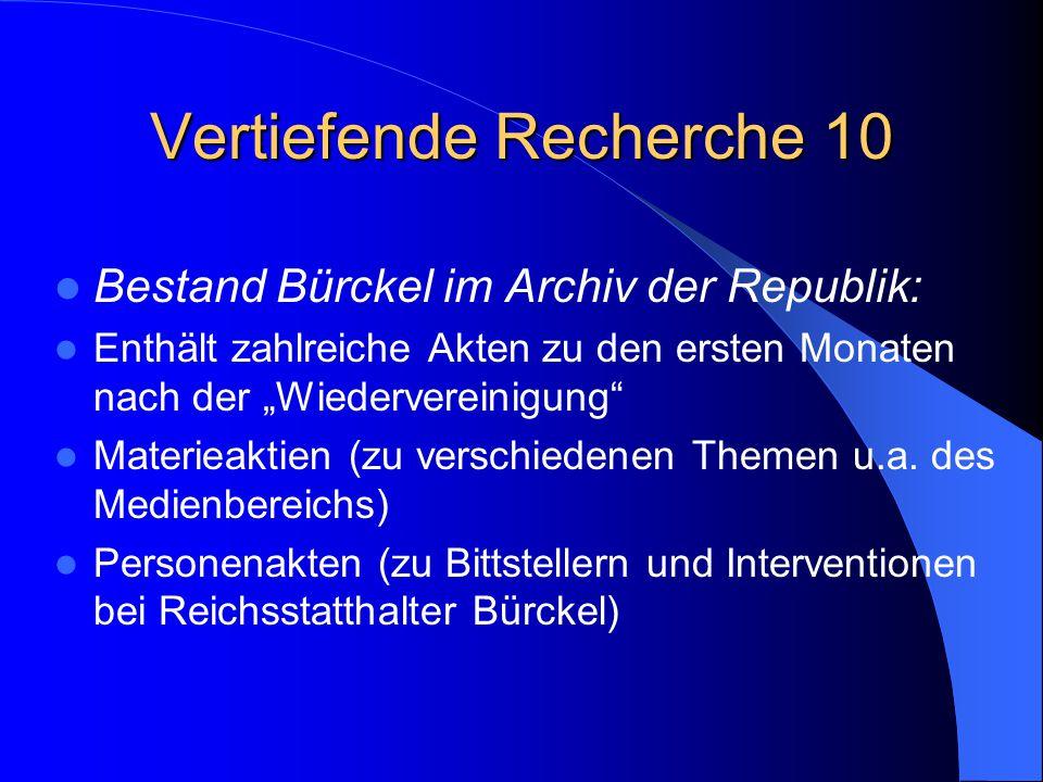 """Vertiefende Recherche 10 Bestand Bürckel im Archiv der Republik: Enthält zahlreiche Akten zu den ersten Monaten nach der """"Wiedervereinigung"""" Materieak"""