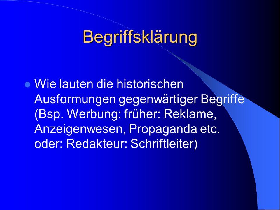Recherchewege 9 Historische Anzeigenhandbücher und Werbeverzeichnisse: enthalten zumeist auch Angaben zur personellen Zusammensetzung von Redaktionen