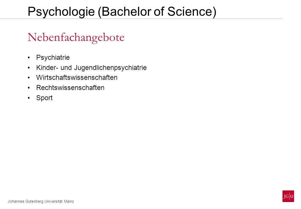 Johannes Gutenberg Universität Mainz Psychiatrie Kinder- und Jugendlichenpsychiatrie Wirtschaftswissenschaften Rechtswissenschaften Sport Nebenfachangebote Psychologie (Bachelor of Science)