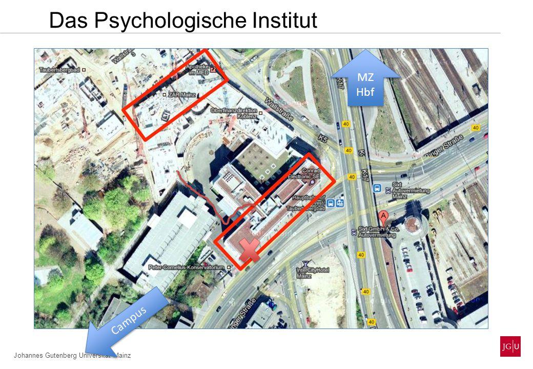 Johannes Gutenberg Universität Mainz Das Psychologische Institut MZ Hbf MZ Hbf Campus
