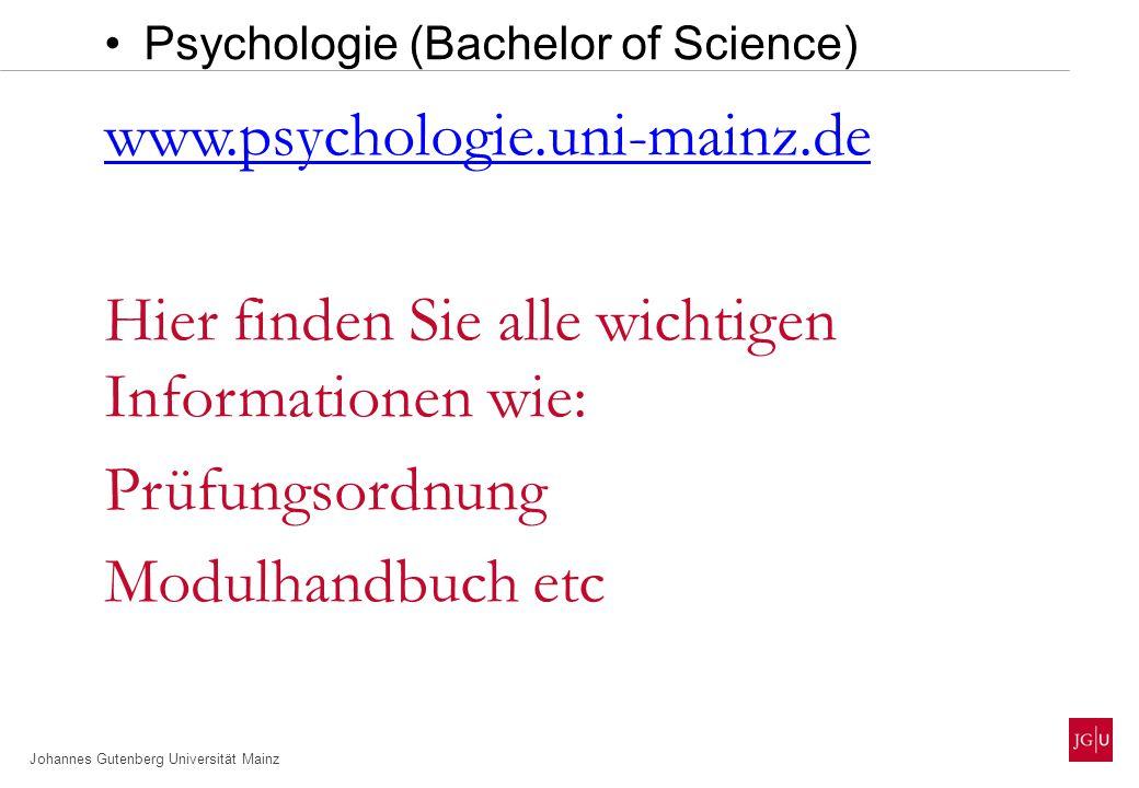 Johannes Gutenberg Universität Mainz Psychologie (Bachelor of Science) www.psychologie.uni-mainz.de