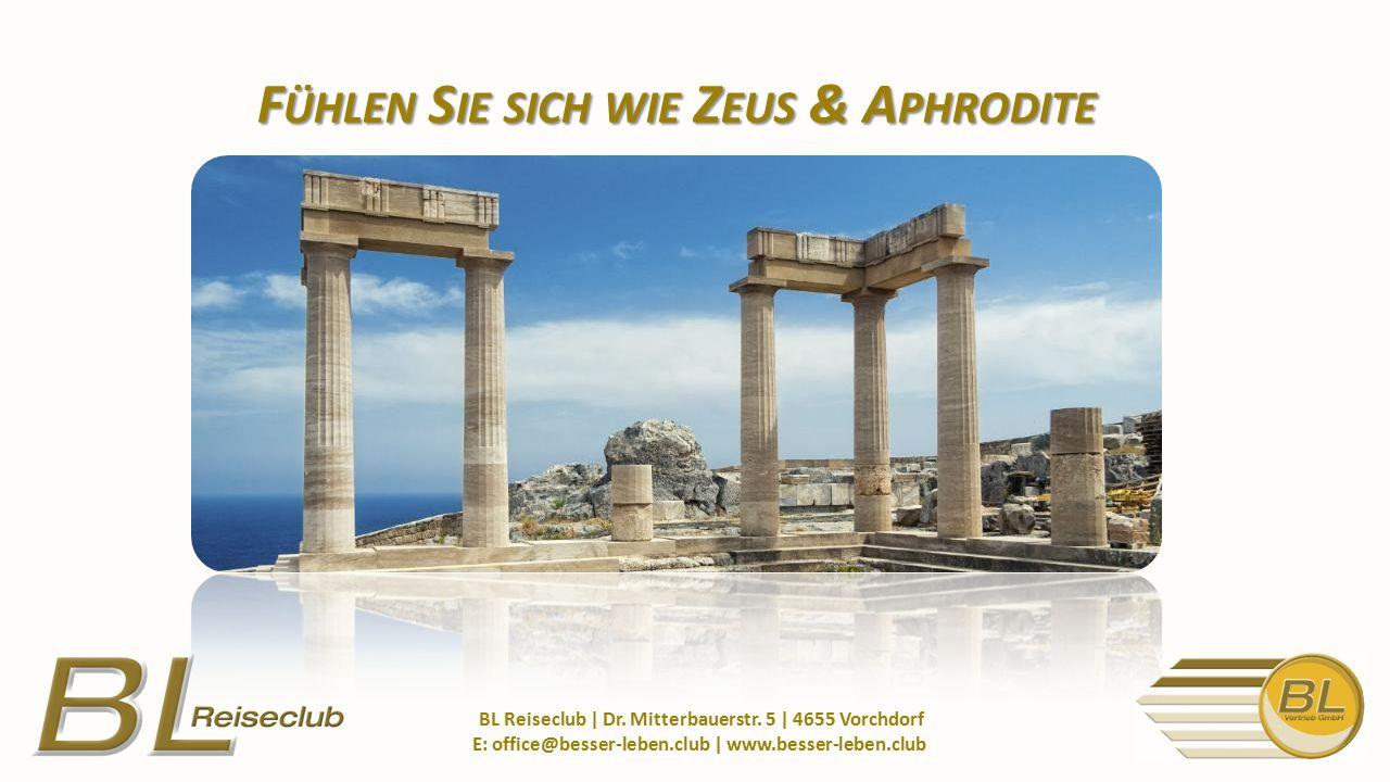 F ÜHLEN S IE SICH WIE Z EUS & A PHRODITE BL Reiseclub | Dr.