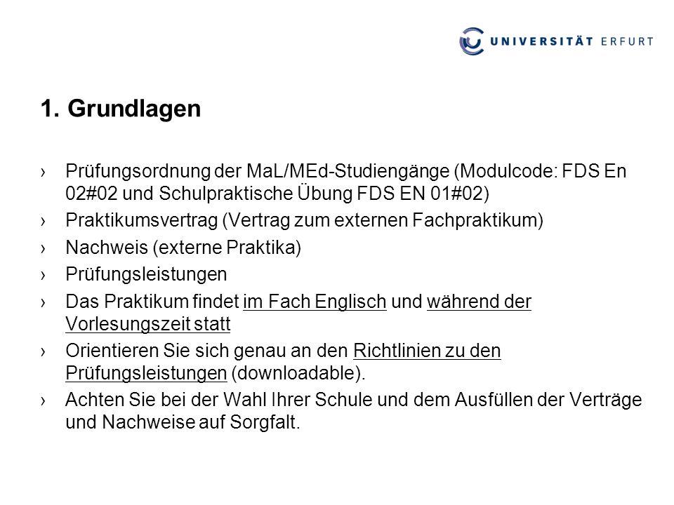 1. Grundlagen ›Prüfungsordnung der MaL/MEd-Studiengänge (Modulcode: FDS En 02#02 und Schulpraktische Übung FDS EN 01#02) ›Praktikumsvertrag (Vertrag z