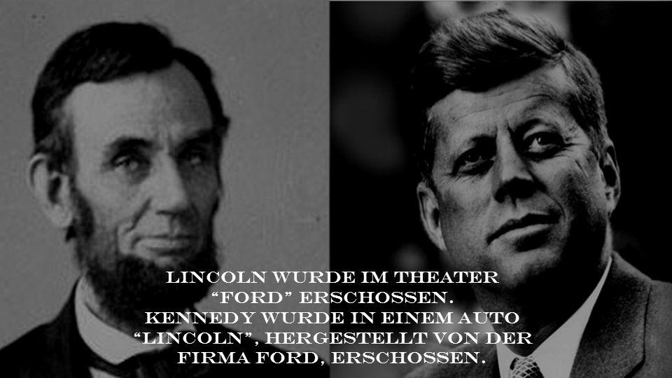 """Lincoln wurde im Theater """"Ford"""" erschossen. Kennedy wurde in einem Auto """"Lincoln"""", hergestellt von der Firma Ford, erschossen."""