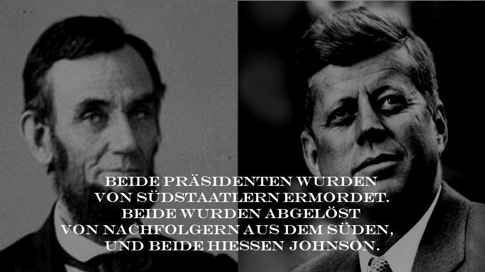 Beide Präsidenten wurden von Südstaatlern ermordet.