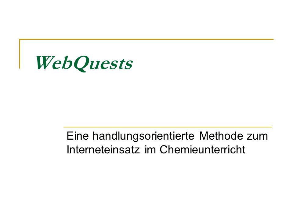WebQuests Eine handlungsorientierte Methode zum Interneteinsatz im Chemieunterricht