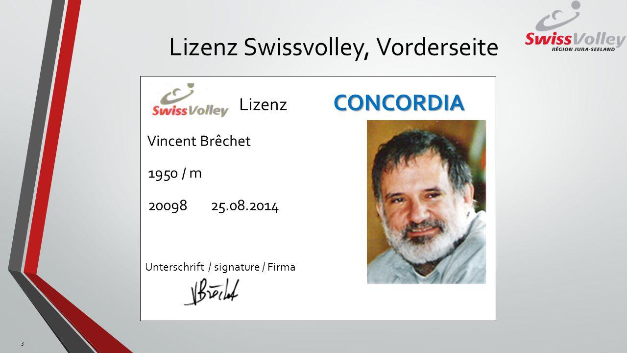 Lizenz Swissvolley, Vorderseite 3 CONCORDIA Lizenz CONCORDIA Vincent Brêchet 1950 / m 20098 25.08.2014 Unterschrift / signature / Firma