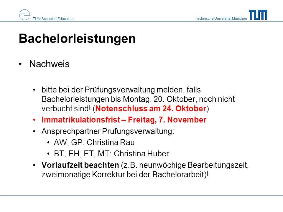 Technische Universität München TUM School of Education Bachelorleistungen Nachweis bitte bei der Prüfungsverwaltung melden, falls Bachelorleistungen b