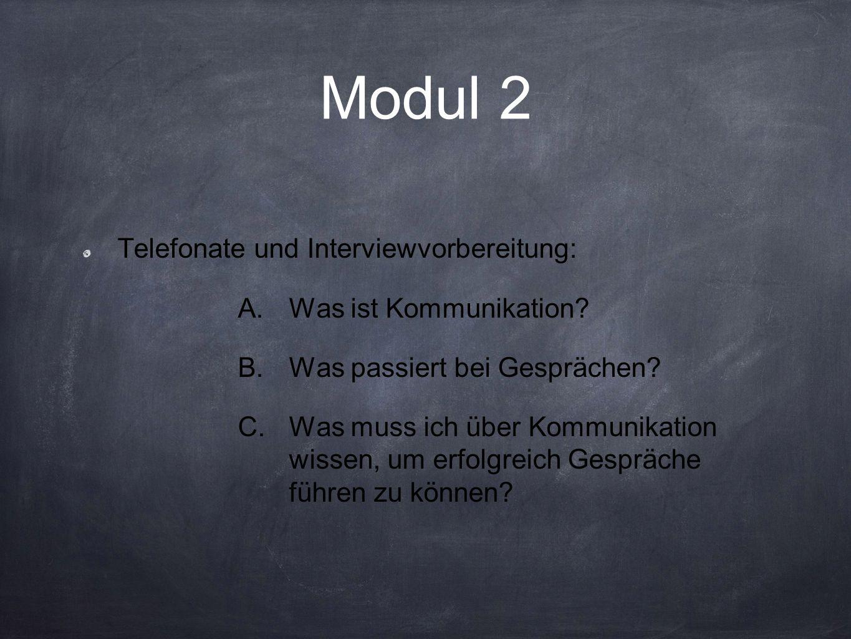 Modul 2 Telefonate und Interviewvorbereitung: A.Was ist Kommunikation.