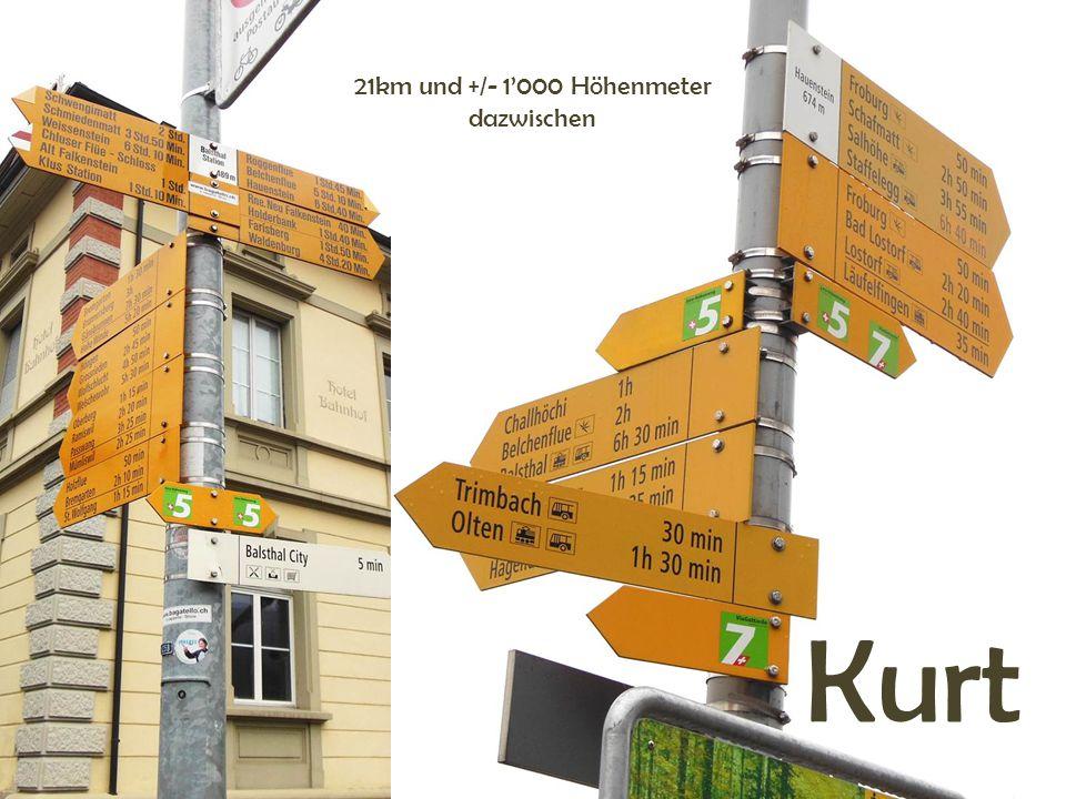 21km und +/- 1'000 Höhenmeter dazwischen Kurt