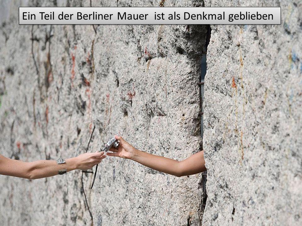 Ein Teil der Berliner Mauer ist als Denkmal geblieben