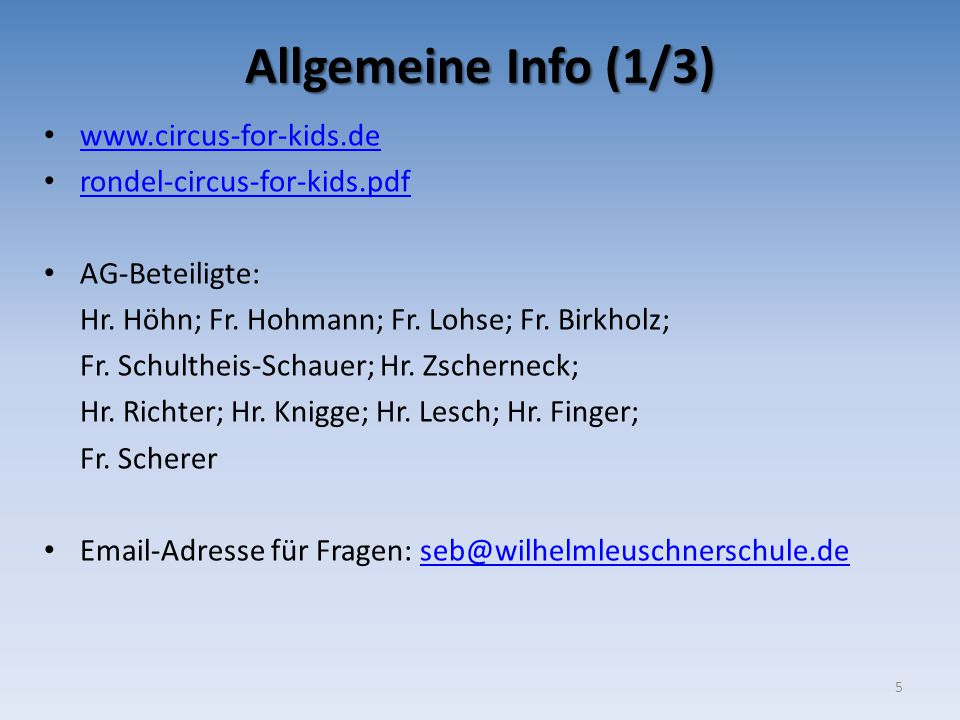 Allgemeine Info (1/3) www.circus-for-kids.de rondel-circus-for-kids.pdf AG-Beteiligte: Hr. Höhn; Fr. Hohmann; Fr. Lohse; Fr. Birkholz; Fr. Schultheis-