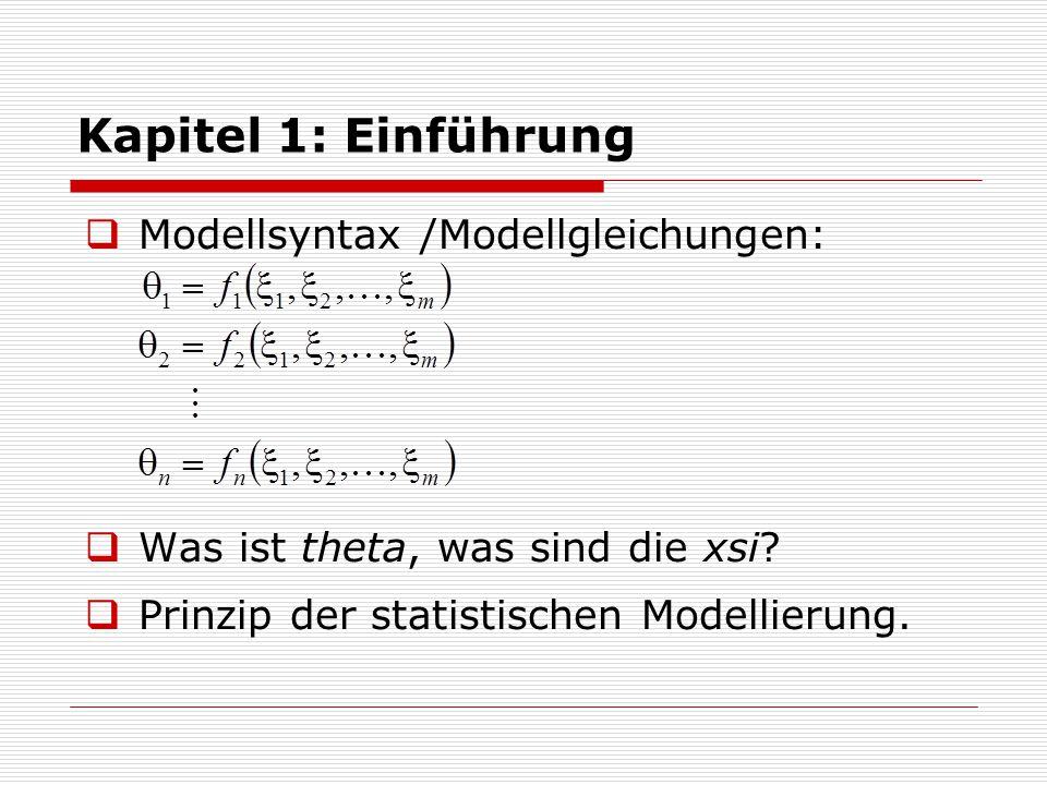 Kapitel 1: Einführung  Modellsyntax /Modellgleichungen:  Was ist theta, was sind die xsi.