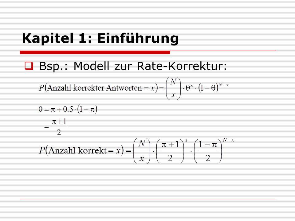 Kapitel 1: Einführung  Bsp.: Modell zur Rate-Korrektur: