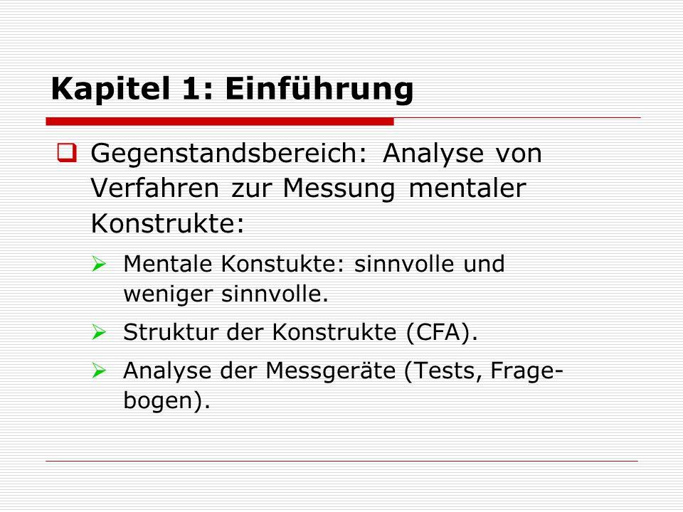 Kapitel 1: Einführung  Analyse der Messgeräte: Einfluss- grössen:  Beeinflussung des Test durch zu messende Konstukte.