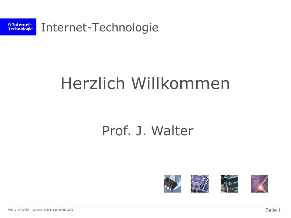0 Internet- Technologie Seite 2 Prof.J.