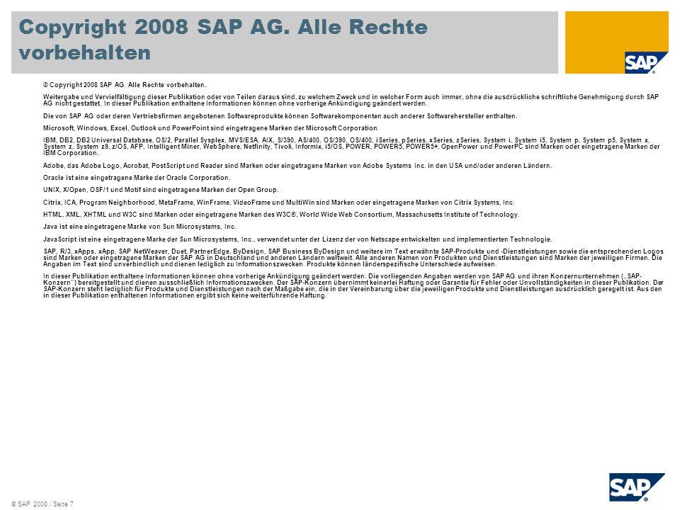 © SAP 2008 / Seite 7 © Copyright 2008 SAP AG. Alle Rechte vorbehalten.