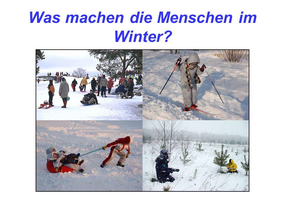 Was machen die Menschen im Winter?