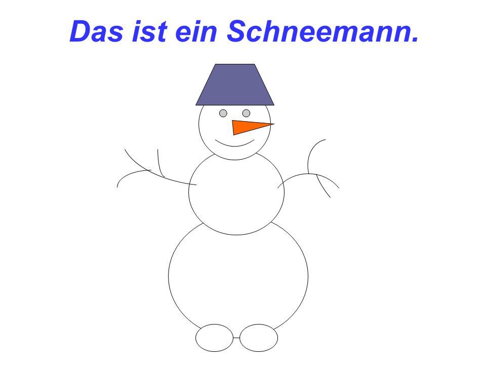 Das ist ein Schneemann.