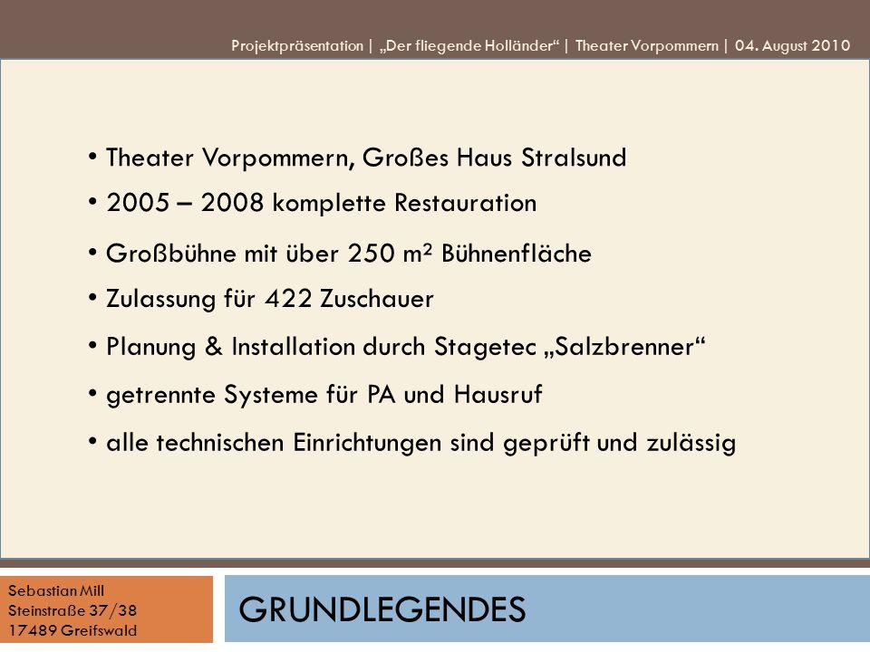 Sebastian Mill Steinstraße 37/38 17489 Greifswald GRUNDLEGENDES Theater Vorpommern, Großes Haus Stralsund 2005 – 2008 komplette Restauration Zulassung