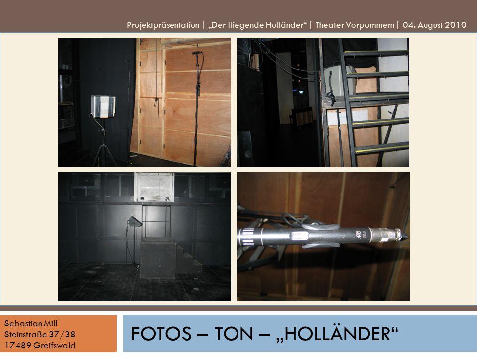 "Sebastian Mill Steinstraße 37/38 17489 Greifswald FOTOS – TON – ""HOLLÄNDER"" Projektpräsentation | ""Der fliegende Holländer"" | Theater Vorpommern | 04."