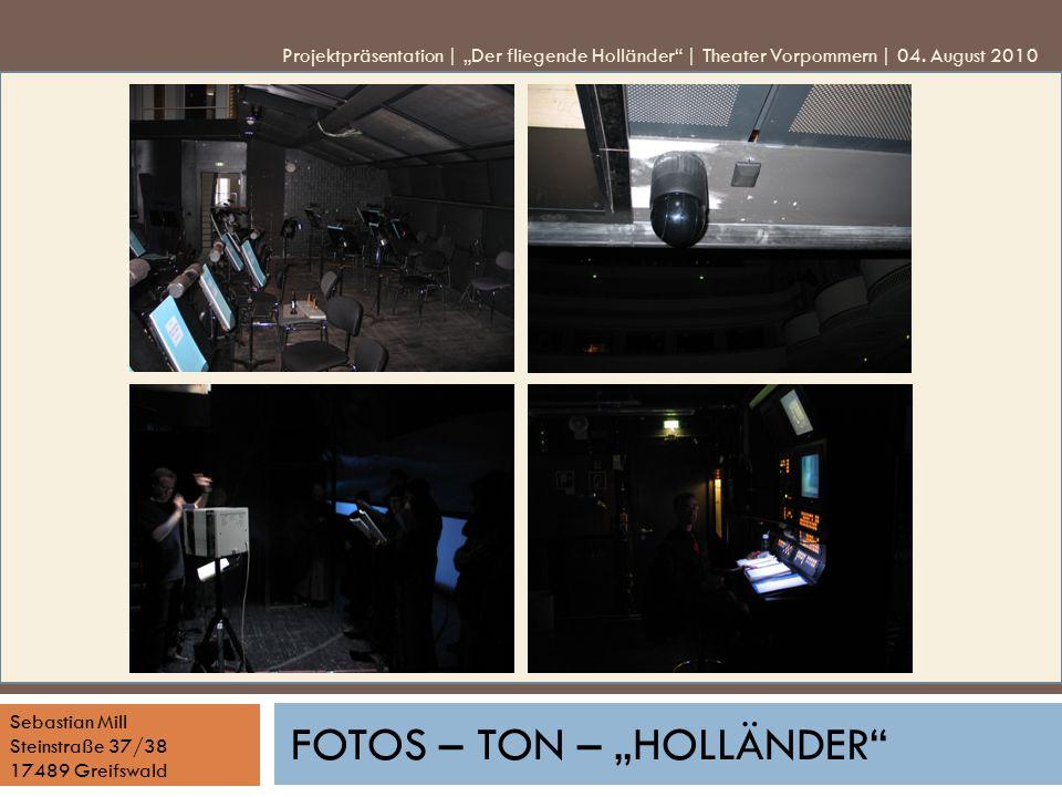 "Sebastian Mill Steinstraße 37/38 17489 Greifswald FOTOS – TON – ""HOLLÄNDER Projektpräsentation | ""Der fliegende Holländer | Theater Vorpommern | 04."