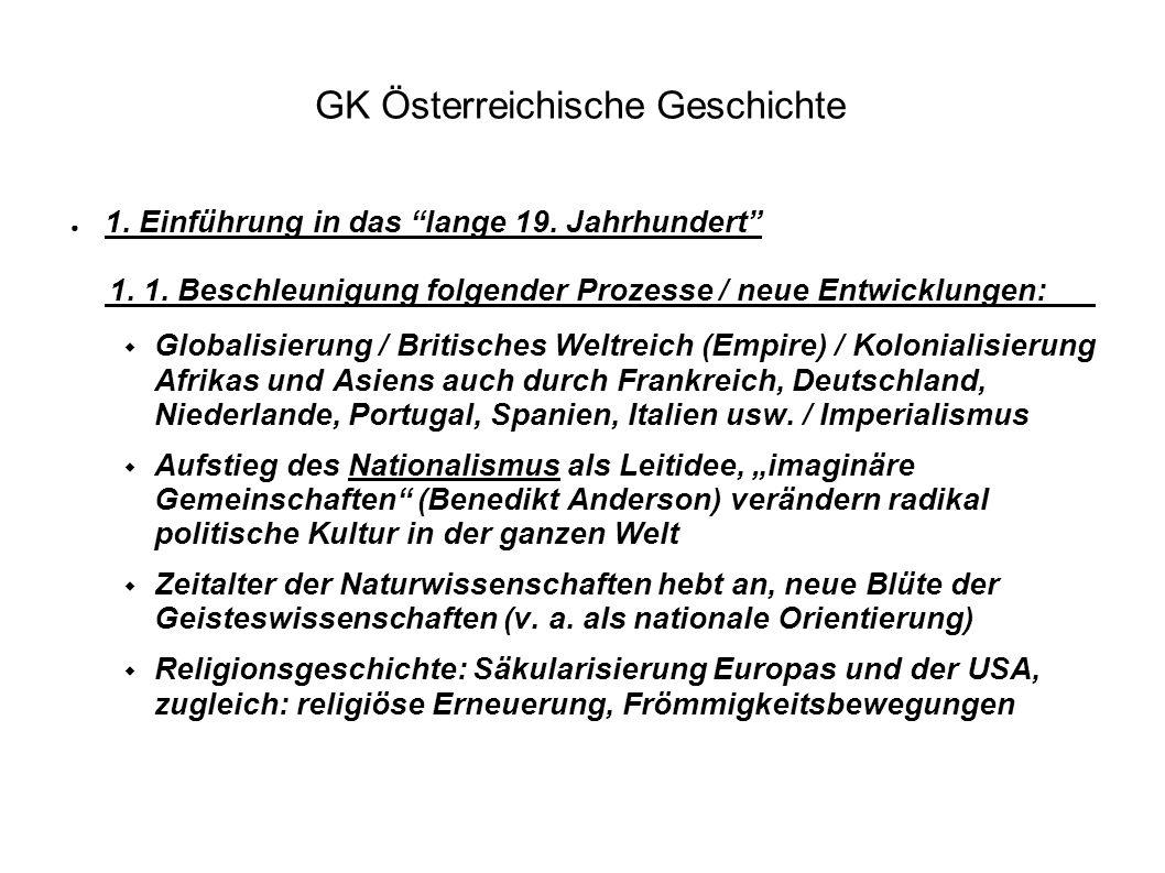 """GK Österreichische Geschichte ● 1. Einführung in das """"lange 19. Jahrhundert"""" 1. 1. Beschleunigung folgender Prozesse / neue Entwicklungen:  Globalisi"""