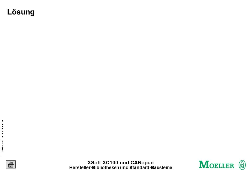 Schutzvermerk nach DIN 34 beachten 23/04/15 Seite 19 XSoft XC100 und CANopen Lösung Hersteller-Bibliotheken und Standard-Bausteine