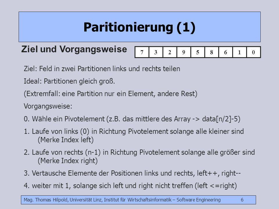 Mag. Thomas Hilpold, Universität Linz, Institut für Wirtschaftsinformatik – Software Engineering 6 Paritionierung (1) Ziel und Vorgangsweise Ziel: Fel