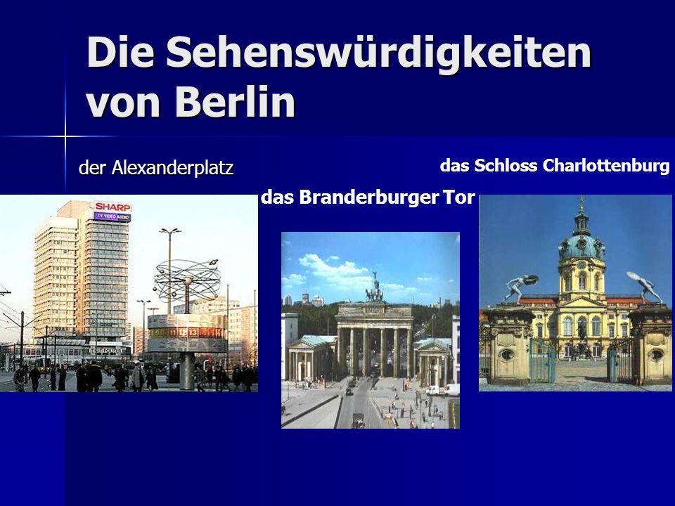 Die Sehenswürdigkeiten von Berlin der Alexanderplatz das Branderburger Tor das Schloss Charlottenburg