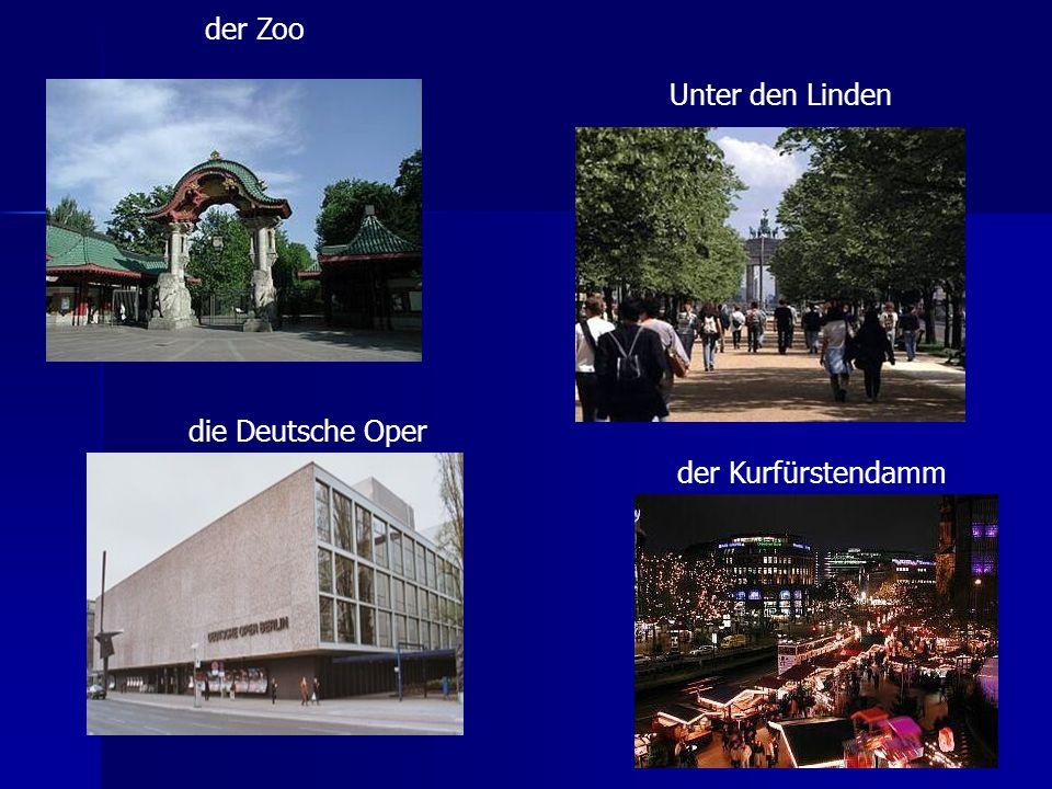 der Kurfürstendamm der Zoo die Deutsche Oper Unter den Linden